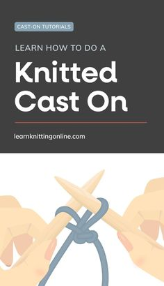 There are several ways on how to cast on when knitting, one of which is the Knitted Cast On. The Knitted Cast On is an easy and somewhat stretchy cast on method that's ideal for beginner knitters. Here's an easy step-by-step tutorial on how to do a knitted cast on. | More knitting tutorials for beginners at learnknittingonline.com #knittingforbeginners #castingonknittingeasy #castonknitting