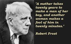 Discover and share Robert Frost Quotes. Explore our collection of motivational and famous quotes by authors you know and love. Clever Quotes, Great Quotes, Inspirational Quotes, Robert Frost Quotes, Famous Historical Figures, Funny One Liners, Men Are Men, Literary Quotes, Psych Quotes