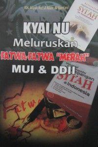 """Resensi Buku: Kyai NU Meluruskan Fatwa-Fatwa """"Merah"""" MUI & DII"""