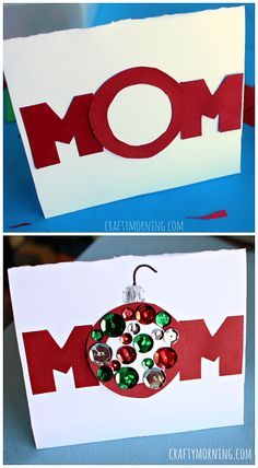 "Homemade Christmas card for mom - Great activity for kids to do! The ""O"" is supposed to look like an ornament. 