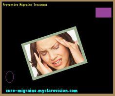 Preventive Migraine Treatment 203513 - Cure Migraine