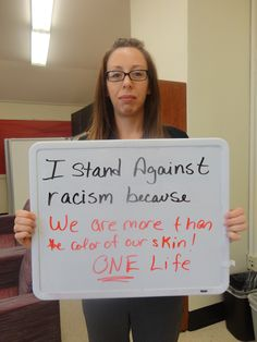 We are more than the color of our skin.  ONE life. #StandAgainstRacism