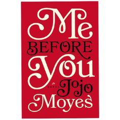 The Best Books to Add to Your Must-Read List: Me Before You by Jojo Moyes: If you haven't jumped on the bandwagon for this novel, it's not too late. Moyes has become a household name with this heartbreakingly romantic novel that will have you reaching for the tissue box. After you read the book, check out the film adaptation, now in theaters.