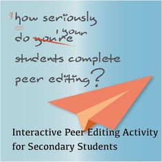 How seriously do your students complete peer editing? This writing activity requires student participation.