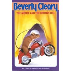 The Mouse and the Motorcycle: Beverly Cleary - chapter read aloud for 4 year old Mouse And The Motorcycle, Motorcycle Cover, I Love Books, Great Books, Beverly Cleary, Read Aloud Books, Chapter Books, Book Lists, Childrens Books