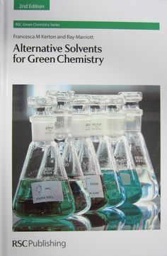 Alternative Solvents For Green Chemistry: Edition (rsc Green Chemistry) free ebook Supercritical Fluid, Life Cycle Assessment, Green Chemistry, Royal Society, Health And Safety, Science And Technology, Books Online, Alternative, Senior Boys