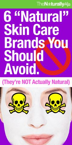 """6 """"Natural"""" Skin Care Brands You Should Avoid 