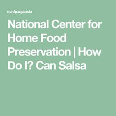 National Center for Home Food Preservation | How Do I? Can Salsa
