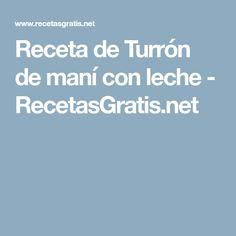 Receta de Turrón de maní con leche - RecetasGratis.net