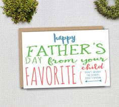 Hey, I found this really awesome Etsy listing at https://www.etsy.com/listing/234339342/from-your-favorite-child-card-funny
