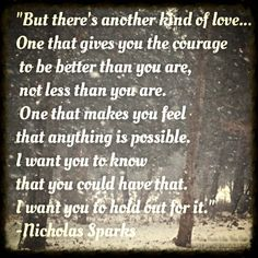 We need to teach our daughters to hold out for this kind of love! - Nights in Rodanthe, Nicholas Sparks quote