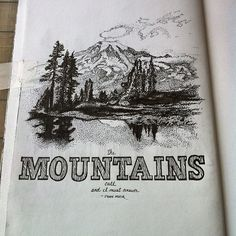 The mountains call and I must answer. -John Muir #thesketchbookproject #handdrawn #typography by @frogzin #mtrainier #washington #brooklynartlibrary #penandink #micron