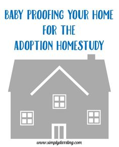 Proofing For The Adoption Homestudy Baby Proofing For The Adoption Homestudy - tips on getting your home ready for the homestudy.Baby Proofing For The Adoption Homestudy - tips on getting your home ready for the homestudy. Home Study Adoption, Step Parent Adoption, Open Adoption, Foster Care Adoption, Foster To Adopt, Adoption Quotes, Adoption Stories, Adoption Books, Adoption Shower