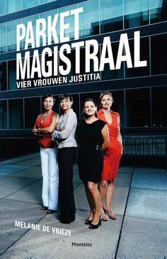 In het boek 'Parket-magistraal - 4 vrouwen justitia' geven vier parketmagistraten een kijk op hun werk & leven voor en achter de schermen van het Gentse Openbaar Ministerie #justitie. eBook verkrijgbaar bij BrunaTablisto. #lezen #boeken