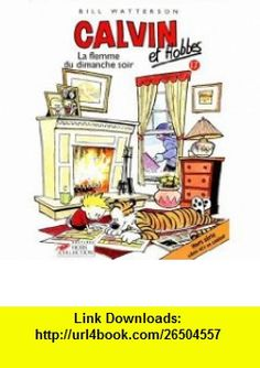 Calvin et Hobbes, tome 17  La Flemme du dimanche soir (9782258047785) Bill Watterson , ISBN-10: 2258047781  , ISBN-13: 978-2258047785 ,  , tutorials , pdf , ebook , torrent , downloads , rapidshare , filesonic , hotfile , megaupload , fileserve