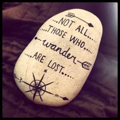 Not All Those Who Wander Are Lost – J. Tolkien~~~ love this idea, so going … Not All Those Who Wander Are Lost – J. Tolkien~~~ love this idea, so going to make this for my flower garden. Pebble Painting, Pebble Art, Stone Painting, Diy Painting, Pumpkin Painting, Painting Quotes, Stone Crafts, Rock Crafts, Rock Painting Designs