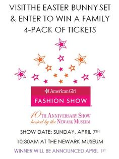 Enter To Win American Girl Fashion Show tickets. Visit the Easter bunny set at The Outlet Collection Jersey Gardens in Elizabeth, NJ to enter now through 3/30/13.