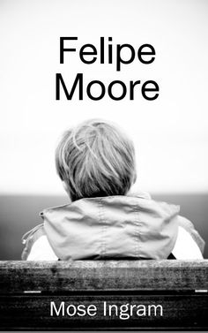 Find Felipe Moore by Mose Ingram at Blurb Books. Felipe was an unusual name in the small isolated Newfoundland community where the boy was born in 1937, but the ...