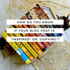 """HOW DO YOU KNOW IF YOUR BLOG POST IS """"INSPIRED"""" OR """"COPYING""""? (Paper Fury)"""
