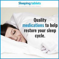 Quality medications to help restore your sleep cycle.