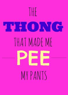 Have you seen the c-string thong? I kid you not, you have to see it because you will pee your pants laughing. A reader sent me the link and I had to write a blog post about my thoughts.