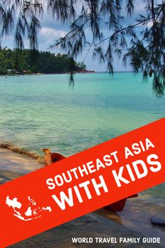Everything you need to know about travel in southeast asia with kids. We did it for years! Southeast Asia with kids, destinations, tips, things to do, how to travel in Southeast Asia, family friendly.