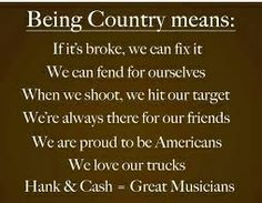 Exactly. And just cause you wear a plaid shirt and boots does not make you country. Its whats inside you, and your roots.