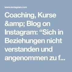 """Coaching, Kurse & Blog on Instagram: """"Sich in Beziehungen nicht verstanden und angenommen zu fühlen kann natürlich zum einen daran liegen, dass wir es selbst nicht tun. Zum…"""""""