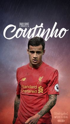 Phillipe Coutinho  #LFC