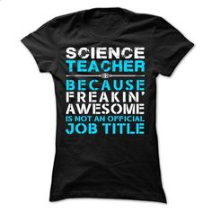 Science Teacher  - #tee shirt #awesome hoodies. BUY NOW => https://www.sunfrog.com/LifeStyle/Science-Teacher--22470284-Ladies.html?60505