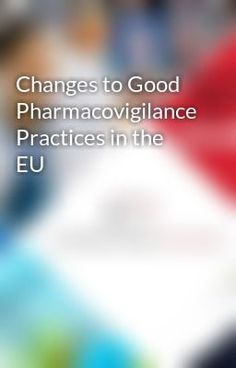 "Read ""Changes to Good Pharmacovigilance Practices in the EU"" #wattpad #science-fiction. complianzworld organizing a new webinar on topic of ""Changes to Good Pharmacovigilance Practices in the EU"" on 25 jun-2014. for more details and registration see websites or follow this link."