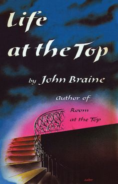 Life at the Top (1962) by John Braine, with a new introduction by Ben Clarke. http://www.valancourtbooks.com/life-at-the-top-1962.html