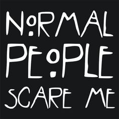 Normal People Scare Me American Horror Story T-Shirt Funny Cheap Tees TextualTees.com - 4