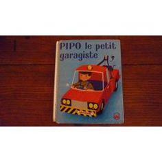 Pipo Le Petit Garagiste (Dépannage) Les Albums Merveilleux de Alain Grée  1962