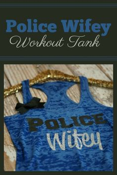 Be in Shape for the Police Physical Exam Running Tank Tops, Gym Tank Tops, Running Shirts, Gym Shirts, Workout Tank Tops, Workout Shirts, Police Girlfriend, Cop Wife, Police Shirts