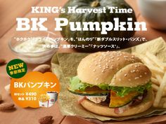 Burger Kings Japan       Pumpkin Bomb Stuffed with bacon, a nut sauce and slices of fried kabocha pumpkin.