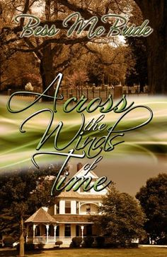 Across the Winds of Time by Bess McBride, http://www.amazon.com/dp/B005OKAQ64/ref=cm_sw_r_pi_dp_UV.Wqb076F1S9