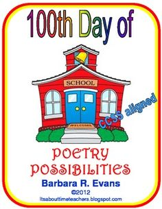 100 DAYS OF SCHOOL POETRY POSSIBILITIES = 4 poems; each with a teaching point, activities, skill lessons. Now CCSS aligned.  FREE  #CCSS  #poetryunits #100thday  #ELA  #BarbEvans #itsabouttimeteachers