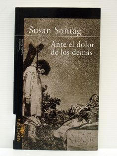 Regarding the Pain of Others, Susan Sontag Susan Sontag, Reading, Books, Reading Workshop, Spirituality, Grief, Libros, Word Reading, Book