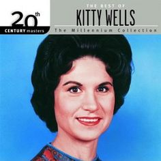 The best of Kitty Wells: Millenium Collection Country Western Singers, Country Artists, Country Boys, 100 Songs, Best Songs, Kitty Wells, Cant Stop Loving You, Spiritual Music, Bluegrass Music