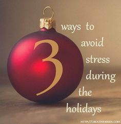Here are 3 simple ways we can avoid stress during the busy holiday season -- at least some of it!