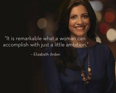 """""""It is remarkable what a woman can accomplish with just a little ambition."""" - Elizabeth Arden quote.     Repin this quote and be a social do-gooder! For each #PinItToGiveIt repin, Elizabeth Arden will donate a product to charity partner Look Good Feel Better to support women undergoing cancer treatment."""