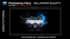 Wallpaper Bugatti Videotutorial Photoshop by yanko0