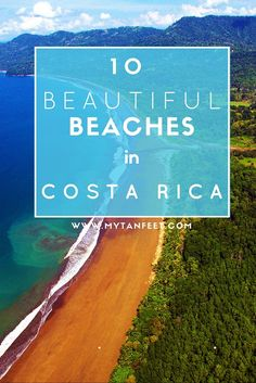 Costa Rica has no shortage of beautiful beaches, here are our top 10 favorite beaches in the country http://mytanfeet.com/costa-rica-beach-information/best-beaches-in-costa-rica/