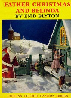 Father Christmas and Belinda reviewed by Fiona Enid Blyton Books, Native Child, Father Christmas, Nostalgia, Vintage Books, Book Covers, Painting, King