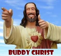 """buddy christ - from the movie """"Dogma"""""""