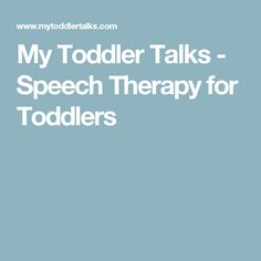 My Toddler Talks - Speech Therapy for Toddlers