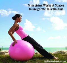 5 Inspiring Workout Spaces to Invigorate Your Routine HealthyFamilyMatters.com