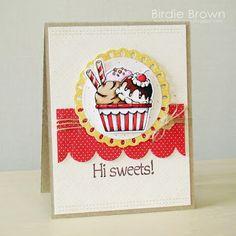 Birdie Brown: Hi Sweets!