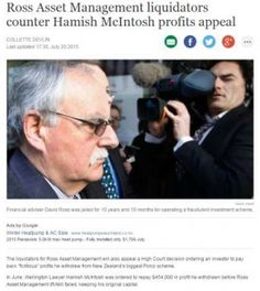 """The liquidators for Ross Asset Management will also appeal a High Court decision ordering an investor to pay back """"fictitious"""" profits he withdrew from New Zealand's biggest Ponzi scheme.  In June, Wellington Lawyer Hamish McIntosh was ordered to repay $454,000 in profit he withdrawn before Ross Asset Management (RAM) failed, keeping his original capital."""